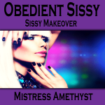 Obedient Sissy Sissy Makeover
