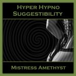 Hyper Hypno Suggestibility